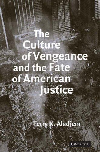 Download The Culture of Vengeance and the Fate of American Justice