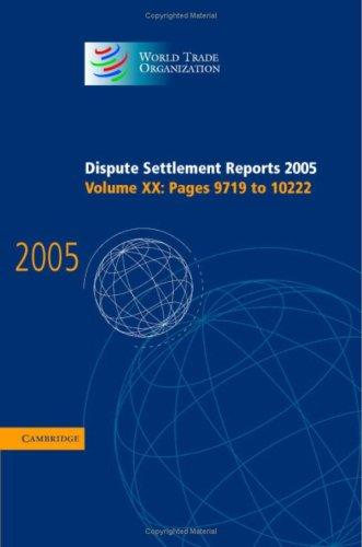 Download Dispute Settlement Reports 2005 (World Trade Organization Dispute Settlement Reports)