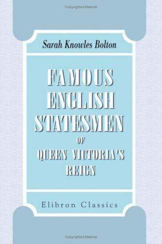 Famous English Statesmen of Queen Victoria\'s Reign