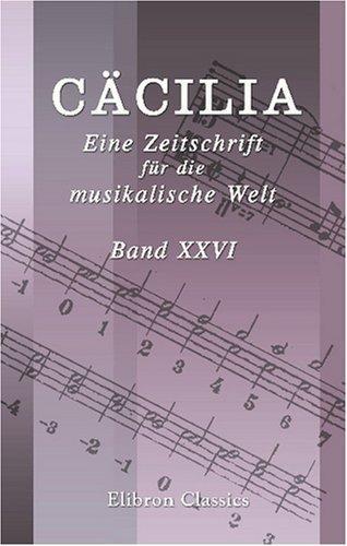 Cäcilia. Eine Zeitschrift für die musikalische Welt