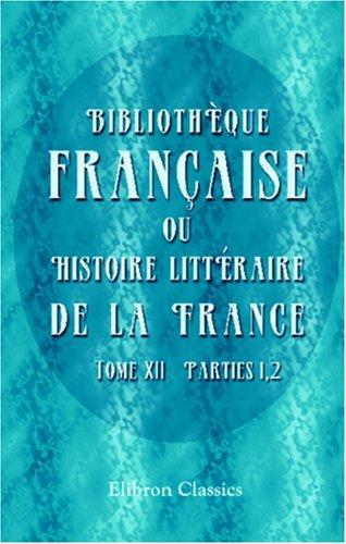 Download Bibliothèque française, ou Histoire littéraire de la France