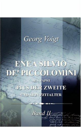 Download Enea Silvio de\' Piccolomini, als Papst Pius der Zweite, und sein Zeitalter
