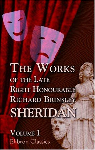 The Works of the Late Right Honourable Richard Brinsley Sheridan
