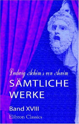 Download Ludwig Achim\'s von Arnim sämtliche Werke