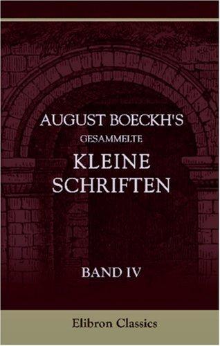 August Boeckh\'s Gesammelte kleine Schriften