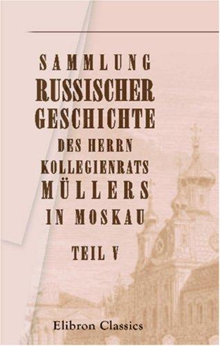 Download Sammlung russischer Geschichte des Herrn Kollegienrats Müllers in Moskau