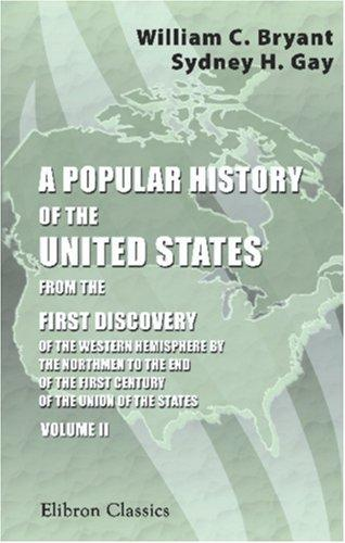 Download A Popular History of the United States, from the First Discovery of the Western Hemisphere by the Northmen, to the End of the Civil War