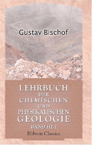 Lehrbuch der chemischen und physikalischen Geologie
