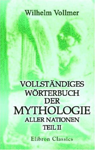 Download Vollständiges Wörterbuch der Mythologie aller Nationen