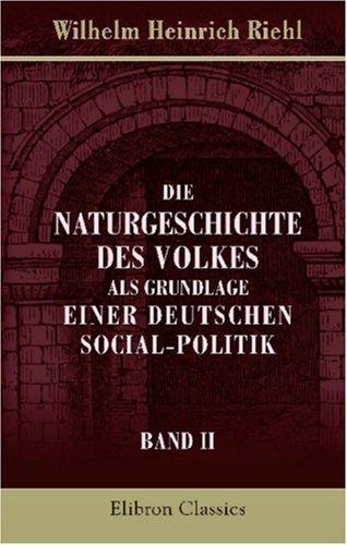 Download Die Naturgeschichte des Volkes als Grundlage einer deutschen Social-Politik