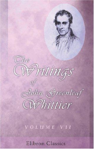 The Writings of John Greenleaf Whittier
