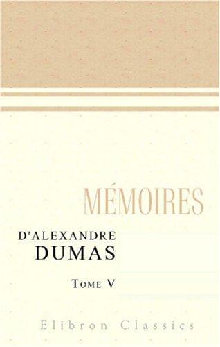 Download Mémoires d\'Alexandre Dumas