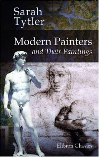 Modern Painters and Their Paintings