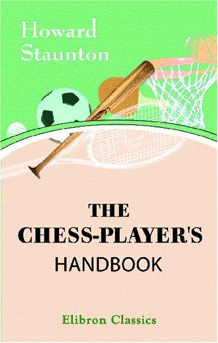 The Chess-Player\'s Handbook