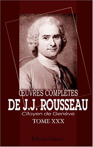 Oeuvres complètes de J.J. Rousseau, citoyen de Genève