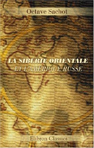 Download La Sibérie Orientale et l\'Amérique Russe