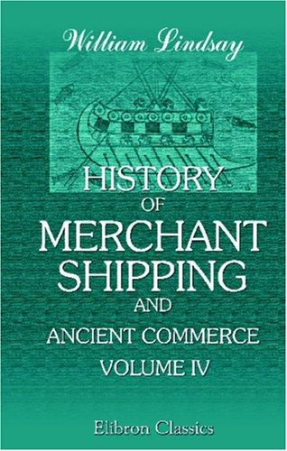 Download History of Merchant Shipping and Ancient Commerce