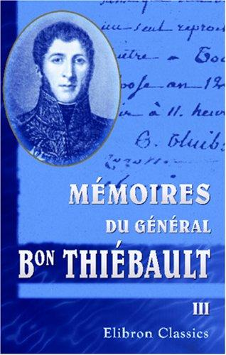 Download Mémoires du général Bon Thiébault