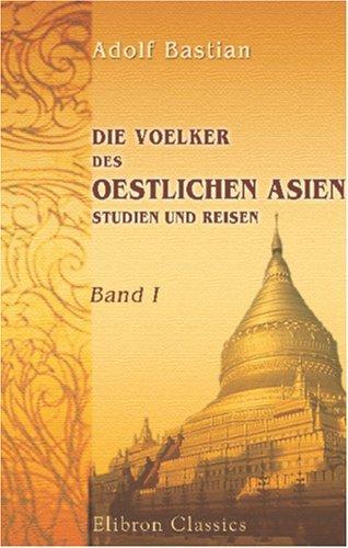 Download Die Voelker des Oestlichen Asien: Studien und Reisen