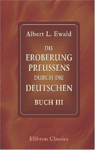 Die Eroberung Preussens durch die Deutschen