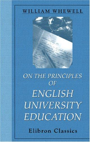On the Principles of English University Education