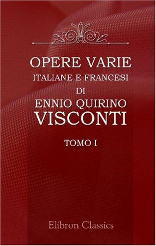 Download Opere varie italiane e francesi di Ennio Quirino Visconti