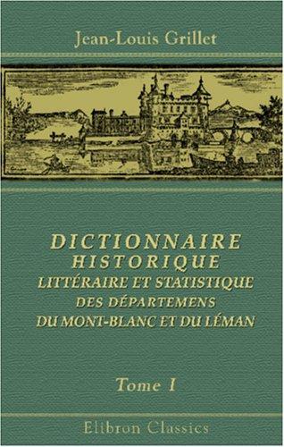 Download Dictionnaire historique, littéraire et statistique des départemens du Mont-Blanc et du Léman
