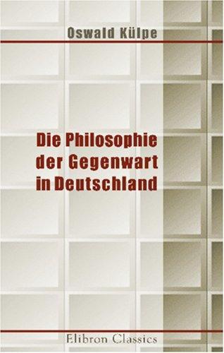 Download Die Philosophie der Gegenwart in Deutschland