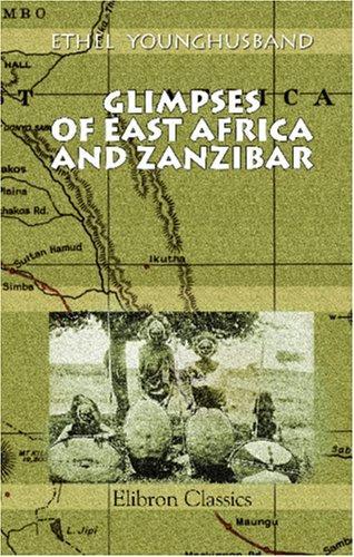 Glimpses of East Africa and Zanzibar