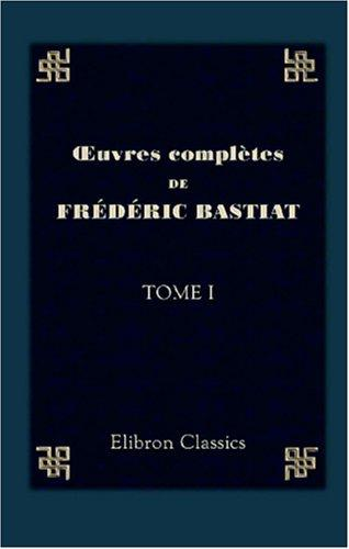 Oeuvres complètes de Frédéric Bastiat