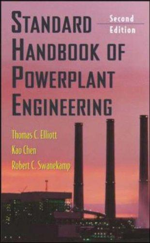 Standard Handbook of Powerplant Engineering (Second Edition) (Mechanical Engineering), Elliott, Thomas; Chen, Kao; Swanekamp, Robert