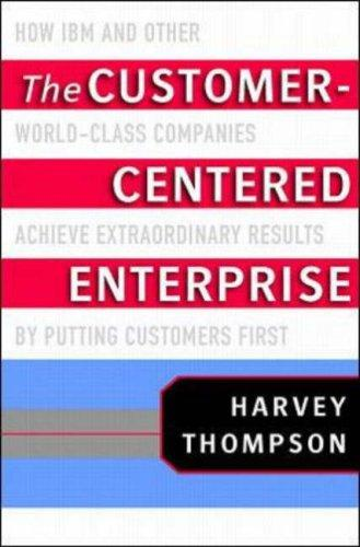 Download The Customer-Centered Enterprise