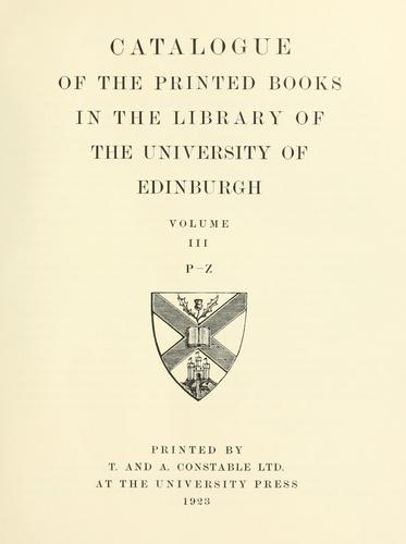 Download Catalogue of the printed books in the Library of the University of Edinburgh.
