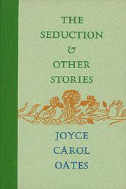 The seduction & other stories by Joyce Carol Oates