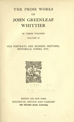 The complete writings of John Greenleaf Whittier.