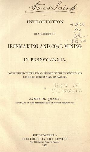 Introduction to a history of ironmaking and coal mining in Pennsylvania.