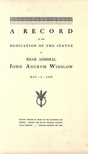 A record of the dedication of the statue of Rear Admiral John Ancrum Winslow, May 8, 1909.