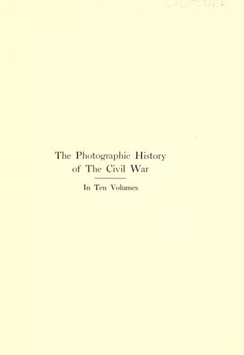 The photographic history of the Civil war …