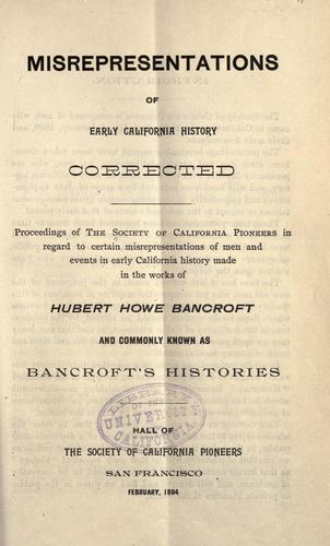 Misrepresentations of early California history corrected by Society of California Pioneers.