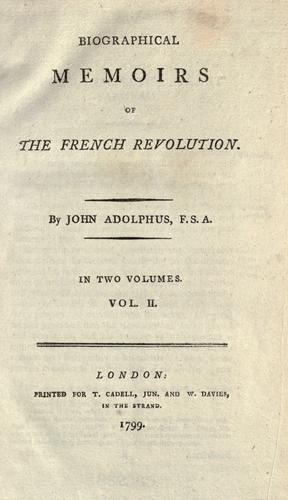 Download Biographical memoirs of the French Revolution.