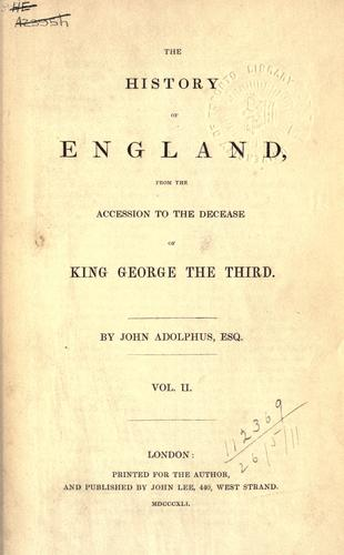 The history of England, from the accession to the decease of King George the Third.
