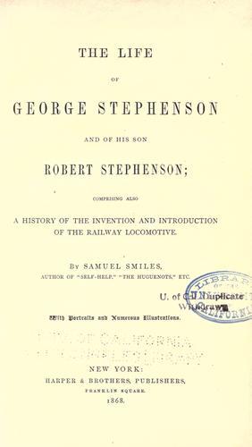 The life of George Stephenson and of his son Robert Stephenson