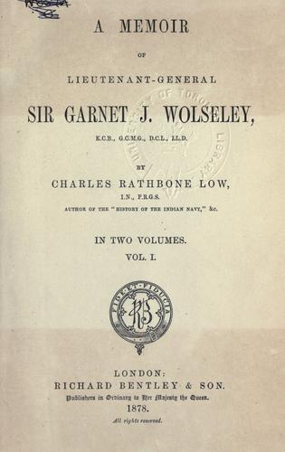 A memoir of Lieutenant-General Sir Garnet J. Wolseley.