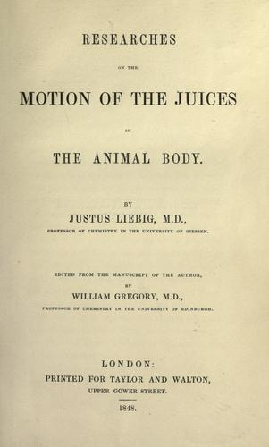 Researches on the motion of the juices in the animal body.