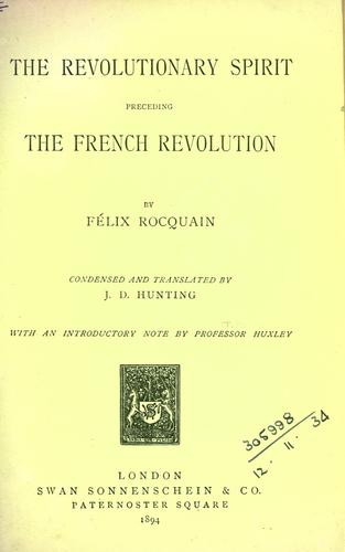 The revolutionary spirit preceding the French Revolution.
