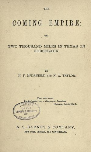 The coming empire; or, Two thousand miles in Texas on horseback.