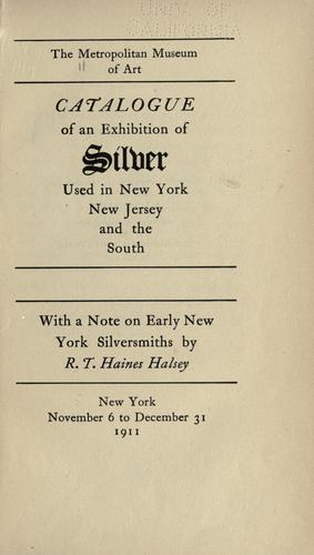 Catalogue of an exhibition of silver used in New York, New Jersey and the South