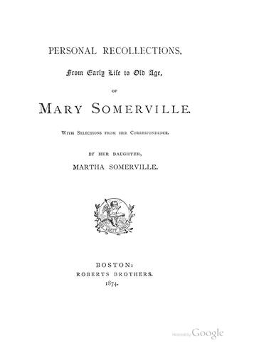 Download Personal recollections, from early life to old age, of Mary Somerville.