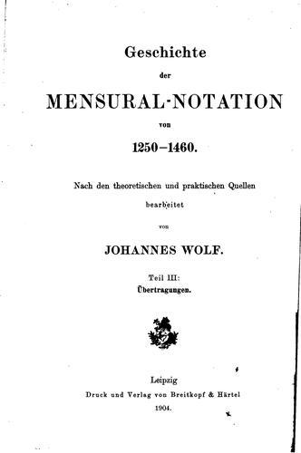 Geschichte der Mensural-Notation von 1250-1460