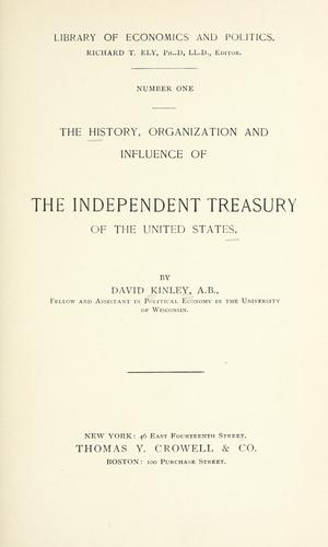 Download The history, organization, and influence of the Independent treasury of the United States.